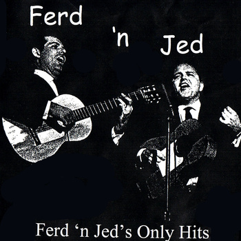 Jesse and Damian Music | Ferd 'n Jed's Only Hits