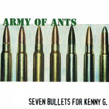 Army of Ants | Seven Bullets for Kenny G
